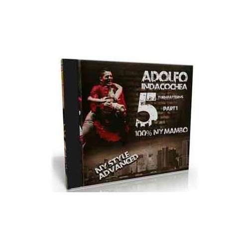 Adolfo Indacochea - NY Style Advanced turn patterns vol 1-100% Mambo