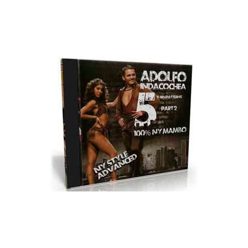 Adolfo Indacochea - NY Style Advanced turn patterns vol 2-100% Mambo