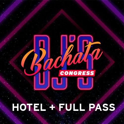 Hotel + Full Pass Djs Bachata Congress