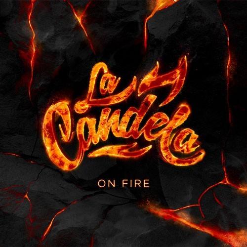La Candela On Fire